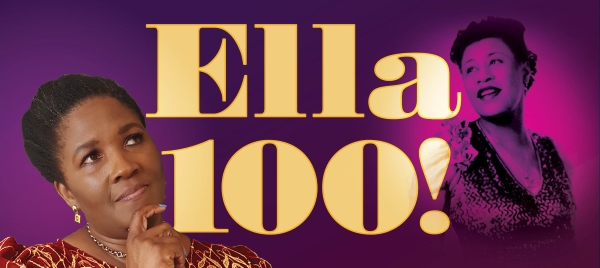 Ella 100! Celebrating & Remembering the First Lady of Song